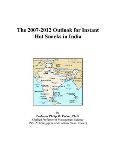 The 2007-2012 Outlook for Instant Hot Snacks in India