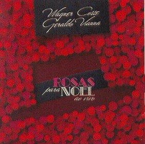 Geraldo Vianna e Wagner Cosse ( - Rosas Para Noel - Ao Vivo