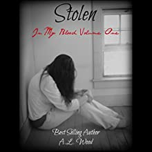 Stolen: In My Blood, Book 1 (       UNABRIDGED) by A.L. Wood Narrated by Dara Rosenberg