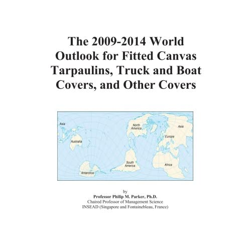 The 2009-2014 World Outlook for Fitted Canvas Tarpaulins, Truck and Boat Covers, and Other Covers Icon Group