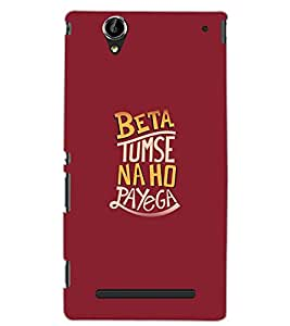 SONY XPERIA T2 ULTRA BETA TUMSE NA HO PAYEGA Back Cover by PRINTSWAG