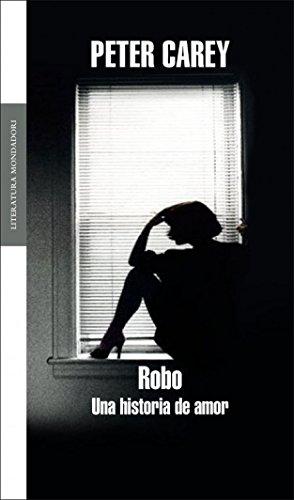 Robo. Una Historia De Amor