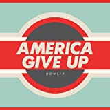 America Give Up Howler