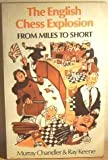 English Chess Explosion: From Miles to Short (A Batsford chess book) (0713440090) by Chandler, Murray