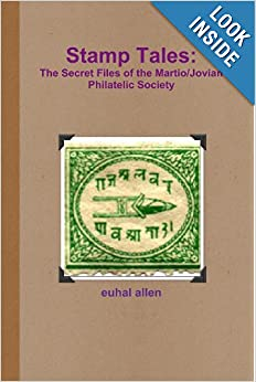 Stamp Tales: The Secret Files of the Martio Jovian Philatelic Society by euhal allen