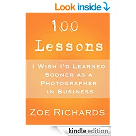 100 Lessons I Wish I'd Learned Sooner as a Photographer in Business