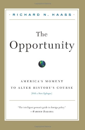 The Opportunity: America's Moment to Alter History's Course