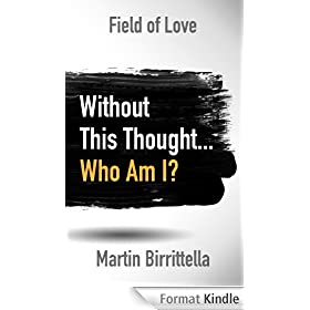 Field of Love: Without This Thought Who Am I? (English Edition)