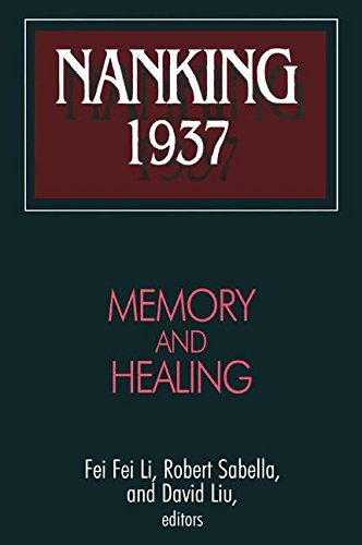 Nanking 1937: Memory and Healing (Studies of the East Asian Institute)