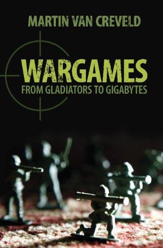 wargames-from-gladiators-to-gigabytes-by-professor-martin-van-creveld-2013-05-27