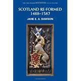 Scotland Re-formed, 1488-1587 (New Edinburgh History of Scotland, Volume 6)by Jane E.A. Dawson