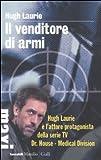Il venditore di armi (8831711342) by Hugh Laurie