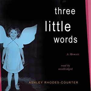 Three Little Words: A Memoir | [Ashley Rhodes-Courter]
