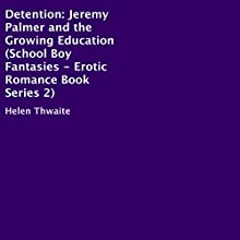 Detention: School Boy Fantasies Erotic Book Series 2 (       UNABRIDGED) by Helen Thwaite Narrated by Steve Ryan