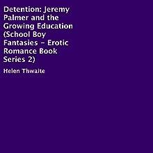 Detention: School Boy Fantasies Erotic Book Series 2 (       UNABRIDGED) by Helen Thwaite Narrated by Steve Ryan