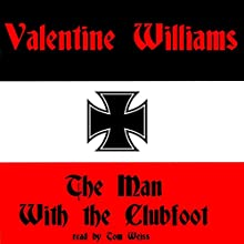 The Man with the Clubfoot (       UNABRIDGED) by Valentine Williams Narrated by Tom Weiss
