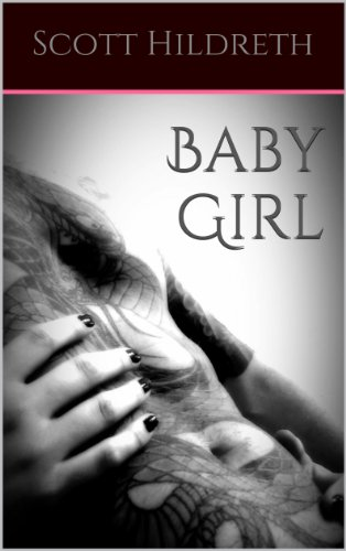 BABY GIRL (THE ERIK EAD MC EROTICA SERIES) by Scott Hildreth