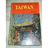 Taiwan in Pictures (Visual Geog. S)