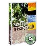 MANUAL PRACTICO DE LA AGROFORESTERIA (+ 1 CD ROM). PRECIO EN EUROS