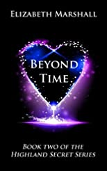 "Beyond Time: Book Two of the ""Highland Secret Series"" (Volume 2)"