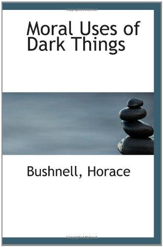 Moral Uses Of Dark Things