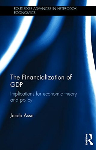 The Financialization of GDP: Implications for economic theory and policy (Routledge Advances in Heterodox Economics)
