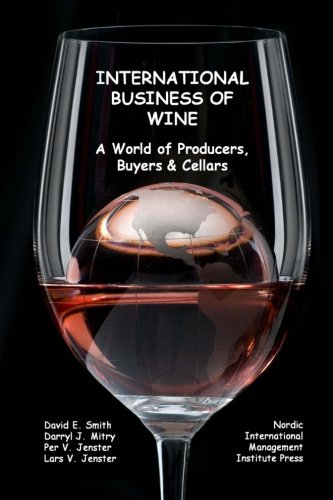 International Business of Wine: a World of Producers, Buyers & Cellars (Buyer And Cellar compare prices)