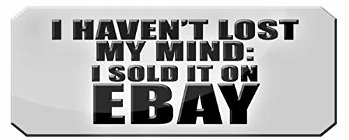 i-havent-lost-my-mind-ive-sold-it-on-ebay-ebay-funny-printed-mug