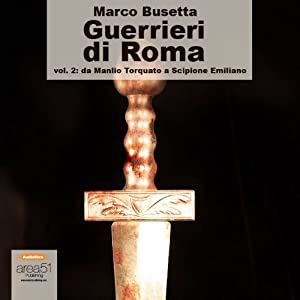 Guerrieri di Roma, vol. 2 [Warriors of Rome, Vol. 2] | [Marco Busetta]