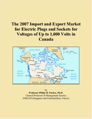 The 2007 Import And Export Market For Electric Plugs And Sockets For Voltages Of Up To 1,000 Volts In Canada