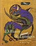 L'Oeuvre de Limoges - Emaux limousins...