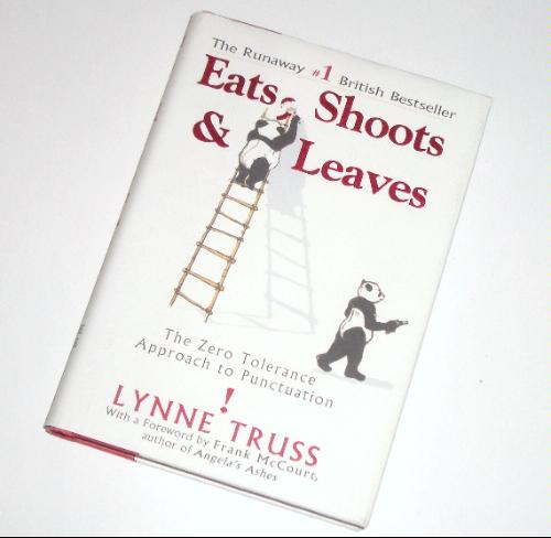 """the misuse of punctuation marks in eats shoots leaves a book by lynne truss Lynne truss's strange grammar  the first punctuation mistake in """"eats, shoots  & leaves: the zero tolerance approach to punctuation""""."""