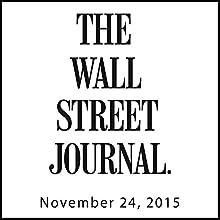 Wall Street Journal Morning Read, November 24, 2015  by  The Wall Street Journal Narrated by  The Wall Street Journal