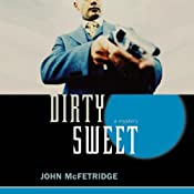 Dirty Sweet | John McFetridge