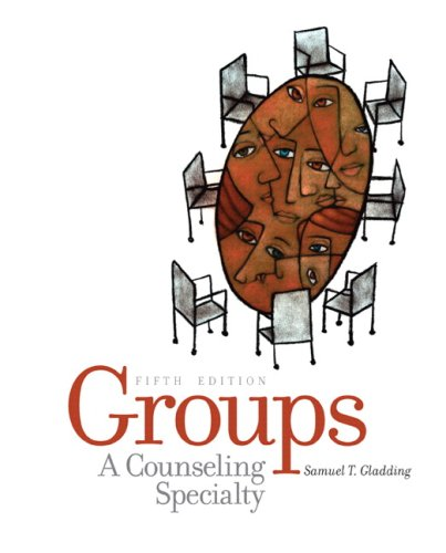Groups: A Counseling Specialty (5th Edition)