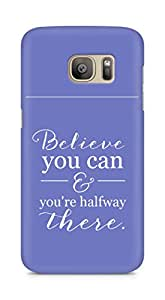 AMEZ believe you can and you are there halfway Back Cover For Samsung Galaxy S7 Edge