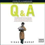 Q & A (filmed as Slumdog Millionaire) | [Vikas Swarup]
