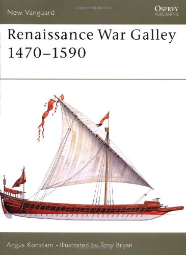 Renaissance War Galley 1470-1590 (New Vanguard)