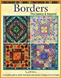 img - for Borders The basics & beyond : A Complete Guide to Border Techniques with Dozens of Designs to Mix & Match ((NEW COPY)) book / textbook / text book