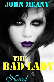 The Bad Lady: (Novel)