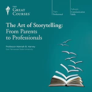 The Art of Storytelling: From Parents to Professionals | [ The Great Courses]