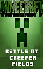 Minecraft: Battle at Creeper Fields - A Minecraft Novel
