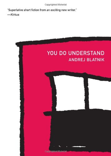 You Do Understand (Slovenian Literature Series)