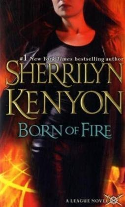 Born of Fire (The League, Book 2)