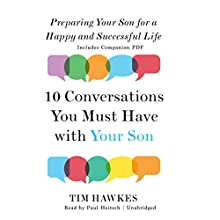 Ten Conversations You Must Have with Your Son: Preparing Your Son for a Happy and Successful Life Audiobook by Tim Hawkes Narrated by Paul Heitsch