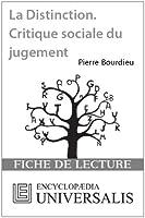 La Distinction. Critique sociale du jugement de Pierre Bourdieu (Les Fiches de lecture d'Universalis)