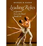 img - for Leading Roles: 50 Questions Every Arts Board Should Ask (Hardback) - Common book / textbook / text book