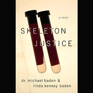 Skeleton Justice | [Linda Kenney, Michael Baden]