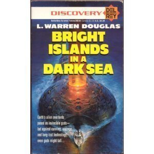 Bright Islands in a Dark Sea (Del Rey discovery) by L. Warren Douglas