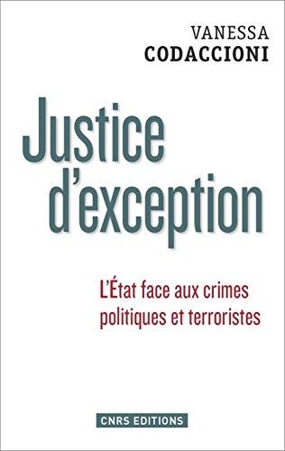 Justice d'exception : L'Etat face aux crimes politiques et terroristes